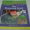 Superphonics: The Runaway Snail