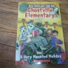 Ghost Ville Elementary 15: A Very Haunted Holiday