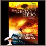 กบฏแห่งหัวใจ ชุด Troubleshooters2 The Defiant Hero ซูซาน บรอคแมนน์(Suzanne Brockmann) พิชญา Grace พิชญา Grace